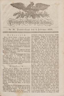 Privilegirte Schlesische Zeitung. 1830, No. 30 (4 Februar) + dod. + wkładka