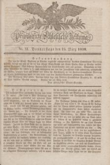Privilegirte Schlesische Zeitung. 1830, No. 72 (25 März) + dod.