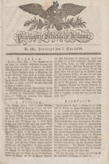 Privilegirte Schlesische Zeitung. 1830, No. 106 (7 Mai) + dod.