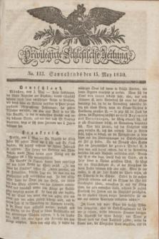 Privilegirte Schlesische Zeitung. 1830, No. 113 (15 Mai) + dod.