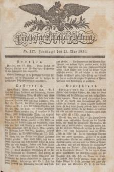 Privilegirte Schlesische Zeitung. 1830, No. 117 (21 Mai) + dod.