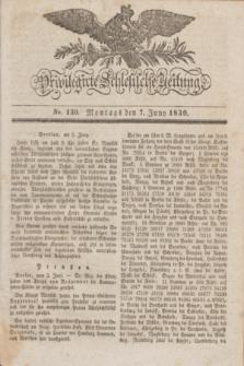 Privilegirte Schlesische Zeitung. 1830, No. 130 (7 Juni) + dod.