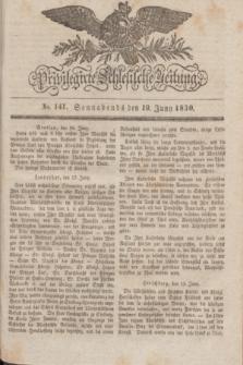 Privilegirte Schlesische Zeitung. 1830, No. 141 (19 Juni) + dod.