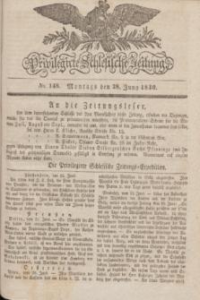 Privilegirte Schlesische Zeitung. 1830, No. 148 (28 Juni) + dod.
