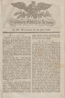 Privilegirte Schlesische Zeitung. 1830, No. 162 (14 Juli) + dod. + wkładka