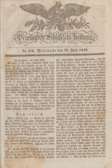Privilegirte Schlesische Zeitung. 1830, No. 174 (28 Juli) + dod.