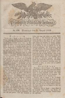 Privilegirte Schlesische Zeitung. 1830, No. 196 (23 August) + dod.