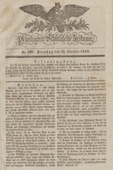 Privilegirte Schlesische Zeitung. 1830, No. 239 (12 October) + dod.
