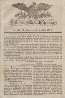 Privilegirte Schlesische Zeitung. 1830, No. 250 (25 October) + dod.