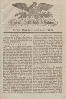 Privilegirte Schlesische Zeitung. 1830, No. 251 (26 October) + dod.