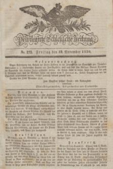 Privilegirte Schlesische Zeitung. 1830, No. 272 (19 November) + dod.