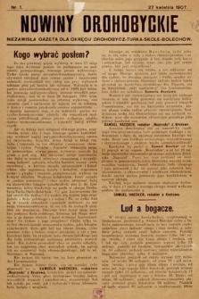 Nowiny Drohobyckie : niezawisła gazeta dla okręgu Drohobycz-Turka-Skole-Bolechów. 1907, nr1