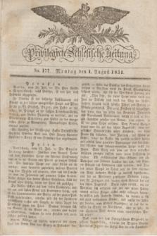 Privilegirte Schlesische Zeitung. 1831, No. 177 (1 August) + dod.