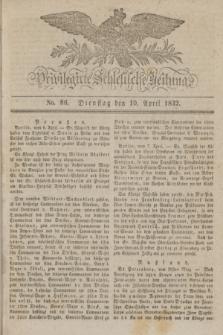 Privilegirte Schlesische Zeitung. 1832, No. 86 (10 April) + dod.