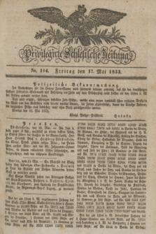 Privilegirte Schlesische Zeitung. 1833, No. 114 (17 Mai) + dod.