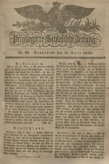 Privilegirte Schlesische Zeitung. 1834, No. 86 (12 April) + dod.