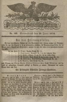 Privilegirte Schlesische Zeitung. 1834, No. 149 (28 Juni) + dod.