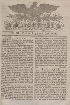 Privilegirte Schlesische Zeitung. 1835, No. 151 (2 Juli) + dod.
