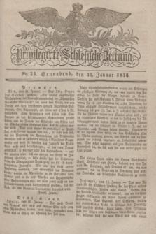 Privilegirte Schlesische Zeitung. 1836, No. 25 (30 Januar) + dod.