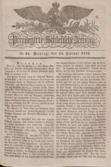 Privilegirte Schlesische Zeitung. 1836, No. 44 (22 Februar) + dod.