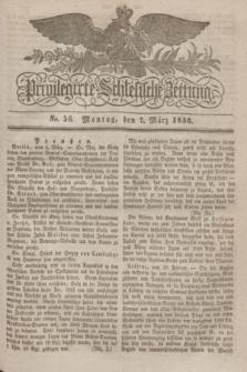 Privilegirte Schlesische Zeitung. 1836, No. 56 (7 März) + dod.