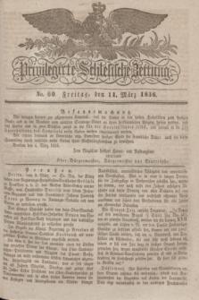 Privilegirte Schlesische Zeitung. 1836, No. 60 (11 März) + dod.