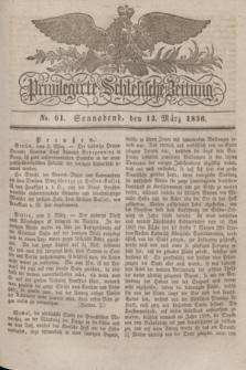 Privilegirte Schlesische Zeitung. 1836, No. 61 (12 März) + dod.