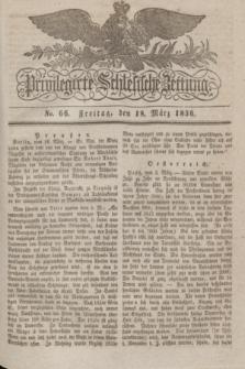 Privilegirte Schlesische Zeitung. 1836, No. 66 (18 März) + dod.