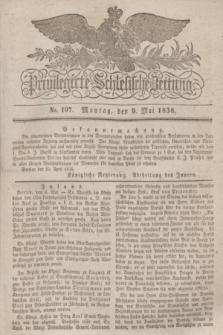 Privilegirte Schlesische Zeitung. 1836, No. 107 (9 Mai) + dod.