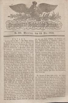 Privilegirte Schlesische Zeitung. 1836, No. 112 (16 Mai) + dod.