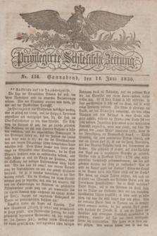 Privilegirte Schlesische Zeitung. 1836, No. 134 (11 Juni) + dod.