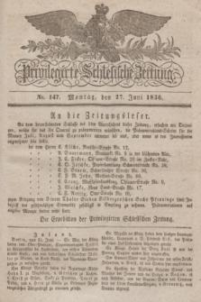 Privilegirte Schlesische Zeitung. 1836, No. 147 (27 Juni) + dod.