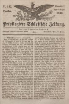 Privilegirte Schlesische Zeitung. 1836, No. 182 (6 August) + dod.