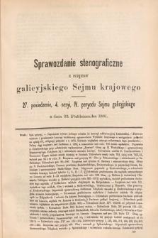 [Kadencja IV, sesja IV, pos. 27] Sprawozdanie Stenograficzne z Rozpraw Galicyjskiego Sejmu Krajowego. 27. Posiedzenie 4. Sesyi IV. Peryodu Sejmu Galicyjskiego