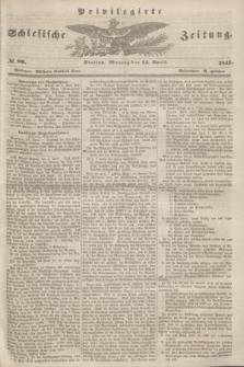 Privilegirte Schlesische Zeitung. 1845, № 86 (14 April) + dod.