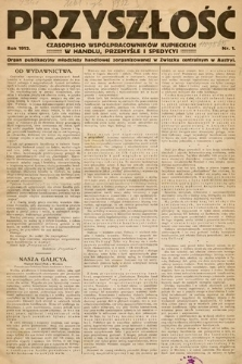 Przyszłość : czasopismo współpracowników kupieckich w handlu, przemyśle ispedycji. 1912, nr1