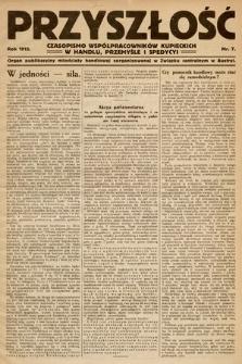 Przyszłość : czasopismo współpracowników kupieckich w handlu, przemyśle ispedycji. 1912, nr7