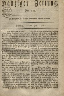 Danziger Zeitung. 1817, No. 100 (24 Juni)