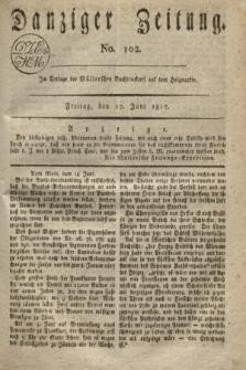 Danziger Zeitung. 1817, No. 102 (27 Juni)