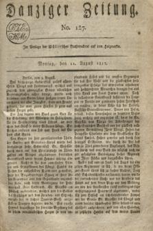 Danziger Zeitung. 1817, No. 127 (11 August)