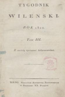 Tygodnik Wileński. T.3, Materye w tomie III. Tygodnika Wileń (1822)