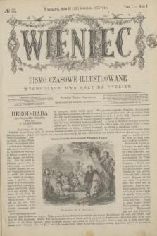 Wieniec : pismo czasowe illustrowane. R.1, T.1, № 33 (23 kwietnia 1872) + dod.