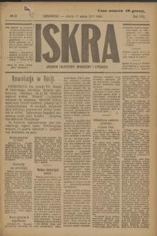 Iskra : dziennik polityczny, społeczny i literacki. R.8, № 62 (17 marca 1917)