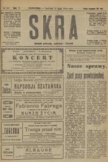 Skra : dziennik polityczny, społeczny i literacki. R.10, № 147 (17 lipca 1919)