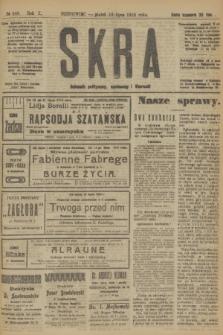 Skra : dziennik polityczny, społeczny i literacki. R.10, № 148 (18 lipca 1919)