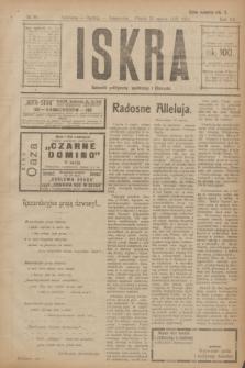 Iskra : dziennik polityczny, społeczny i literacki. R.12, № 29 (25 marca 1921)