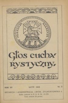 Głos Eucharystyczny : pismo miesięczne dla kapłanów i wiernych, poświęcone szerzeniu czci Przenajśw. Sakramentu Ołtarza. R.15, nr 2 (luty 1932)