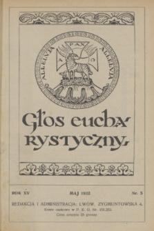 Głos Eucharystyczny : pismo miesięczne dla kapłanów i wiernych, poświęcone szerzeniu czci Przenajśw. Sakramentu Ołtarza. R.15, nr 5 (maj 1932)
