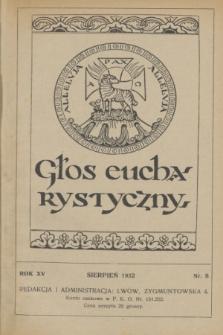 Głos Eucharystyczny : pismo miesięczne dla kapłanów i wiernych, poświęcone szerzeniu czci Przenajśw. Sakramentu Ołtarza. R.15, nr 8 (sierpnień 1932)