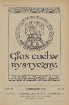 Głos Eucharystyczny : pismo miesięczne dla kapłanów i wiernych, poświęcone szerzeniu czci Przenajśw. Sakramentu Ołtarza. R.15, nr 10 (październik 1932)
